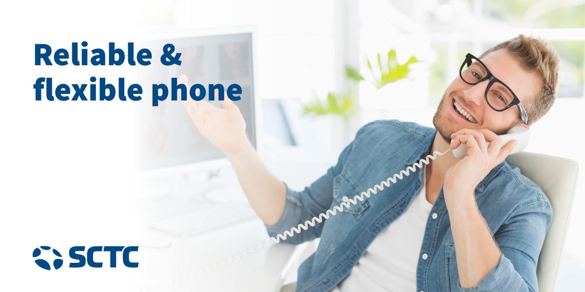 Reliable & flexible phone